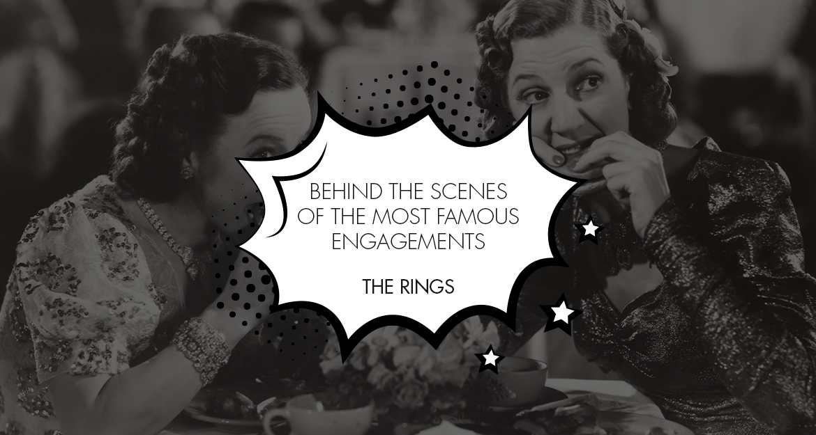 Behind the scenes of the most famous engagements | The Rings